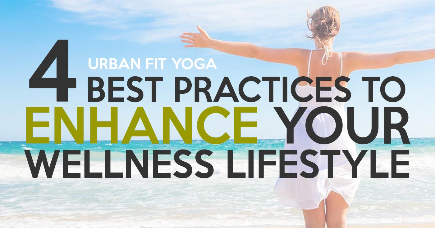 4 best practices to enhance your wellness lifestylePicture