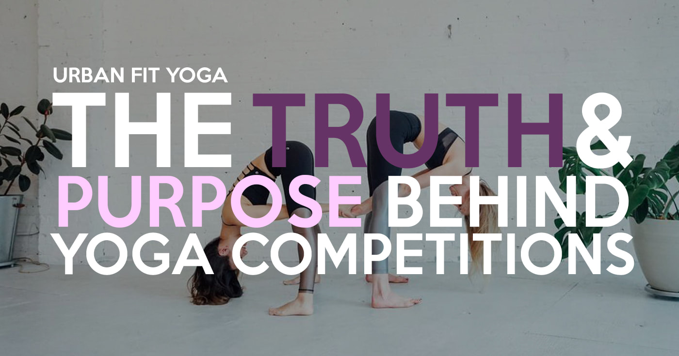 truth and purpose behind yoga competitions