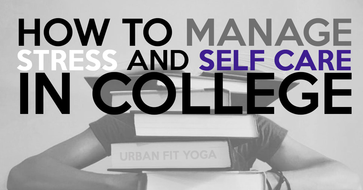 how to manage stress and self care in college